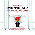 B5163 Mr Trump goes to Washington – A satirical review of Mr Trump's election campaign, and his early days in office