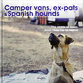 HH4570 Camper vans, ex-pats and Spanish hounds – The strays of Spain: from road trip to rescue