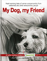 HH4610 My Dog, my Friend – Heart-warming tales of canine companionship from celebrities and other extraordinary people