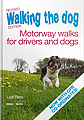 HH4886 Walking the dog – Motorway walks for drivers and dogs – Revised Edition
