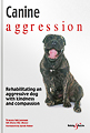 HH5079 Canine aggression  – Rehabilitating an aggressive dog with kindness and compassion