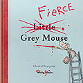 HH5312 The Fierce Little Grey Mouse –