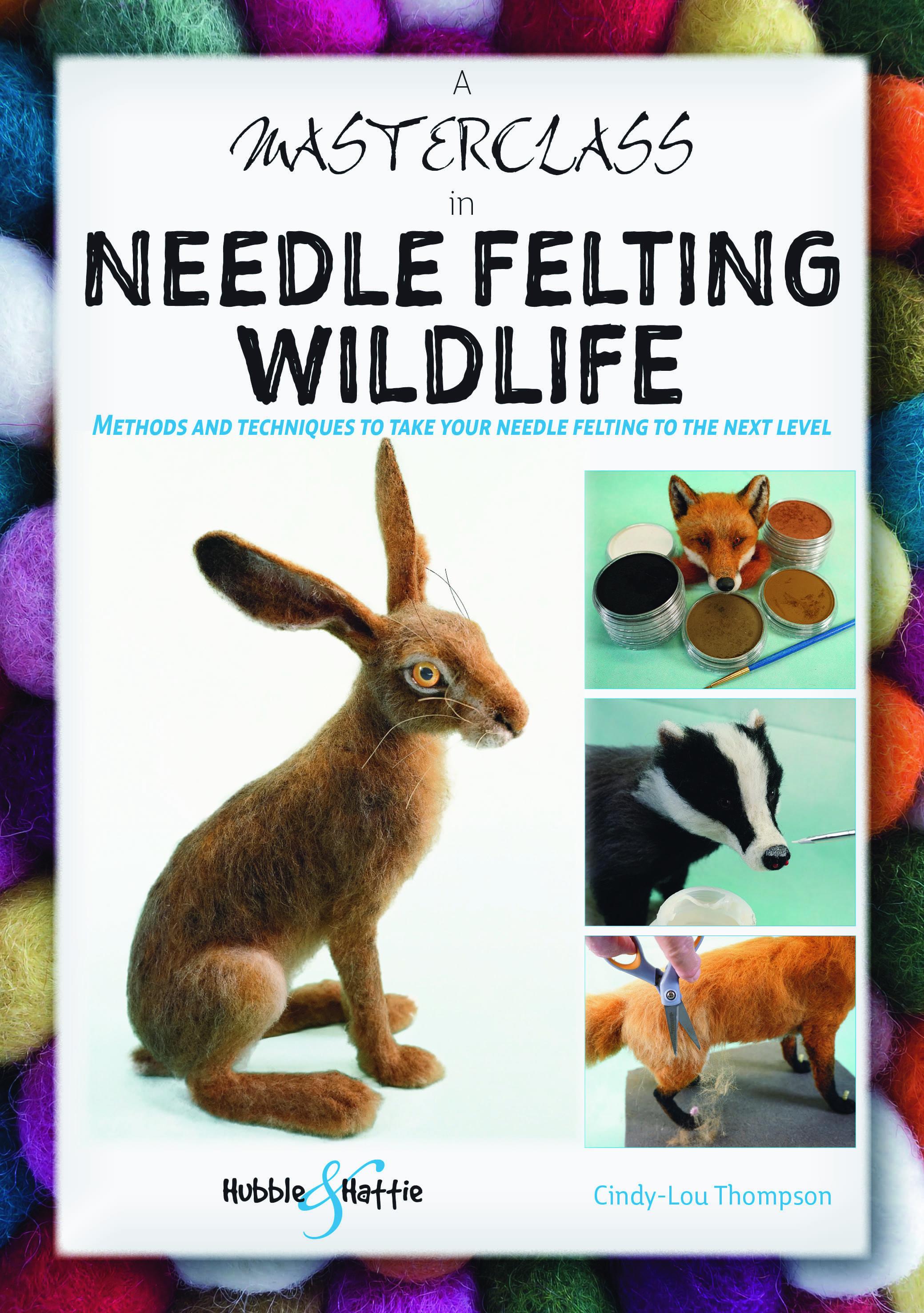 A Masterclass in Needle Felting Wildlife