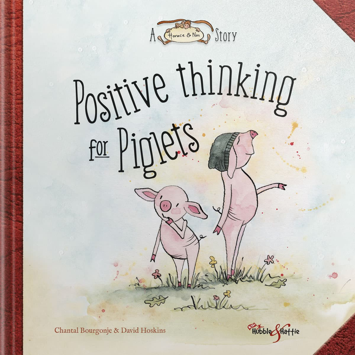 Positive thinking for Piglets – A Horace & Nim Story