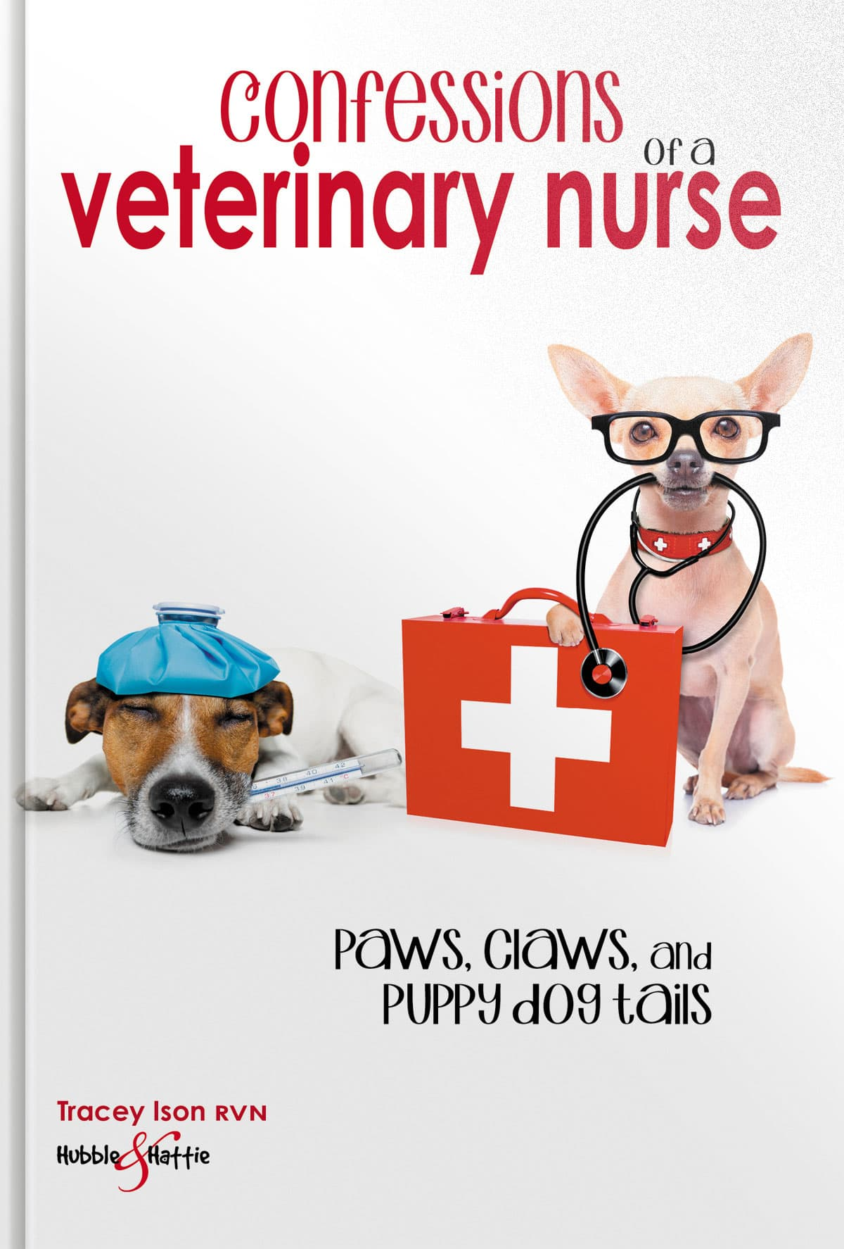 Confessions of a veterinary nurse –Paws, claws and puppy dog  tails