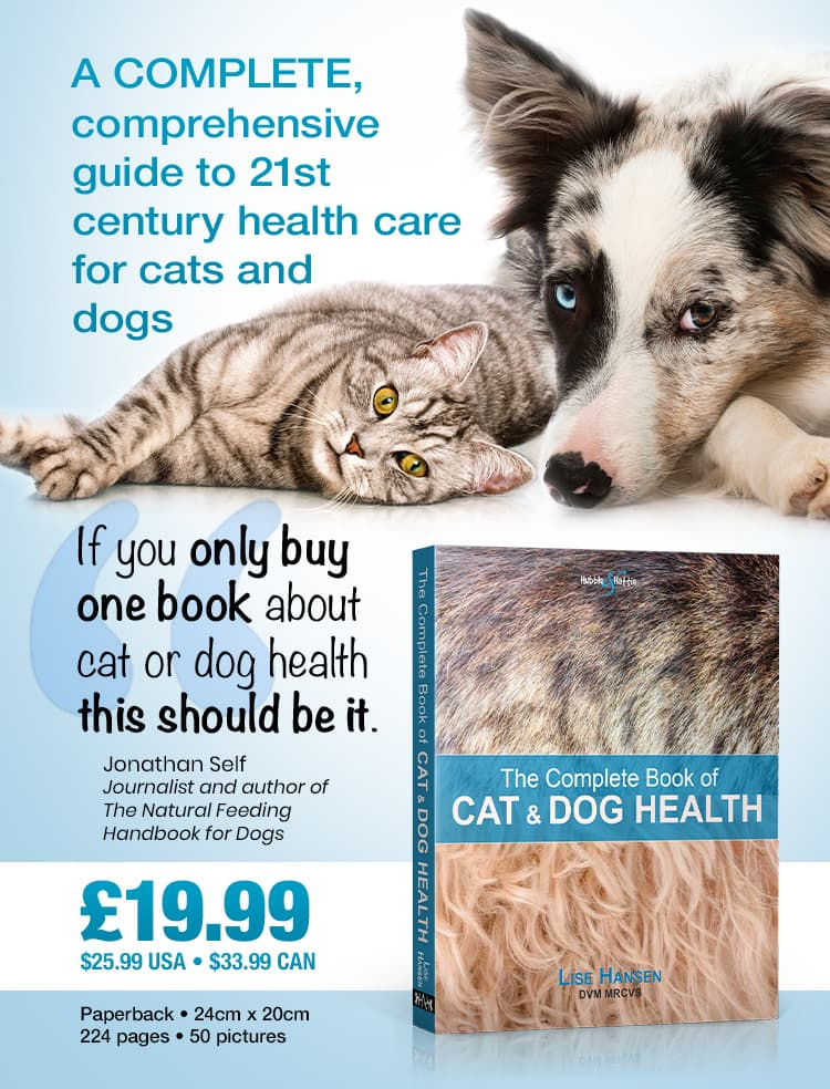 The Complete Book of Cat & Dog Health by Lise Hansen.