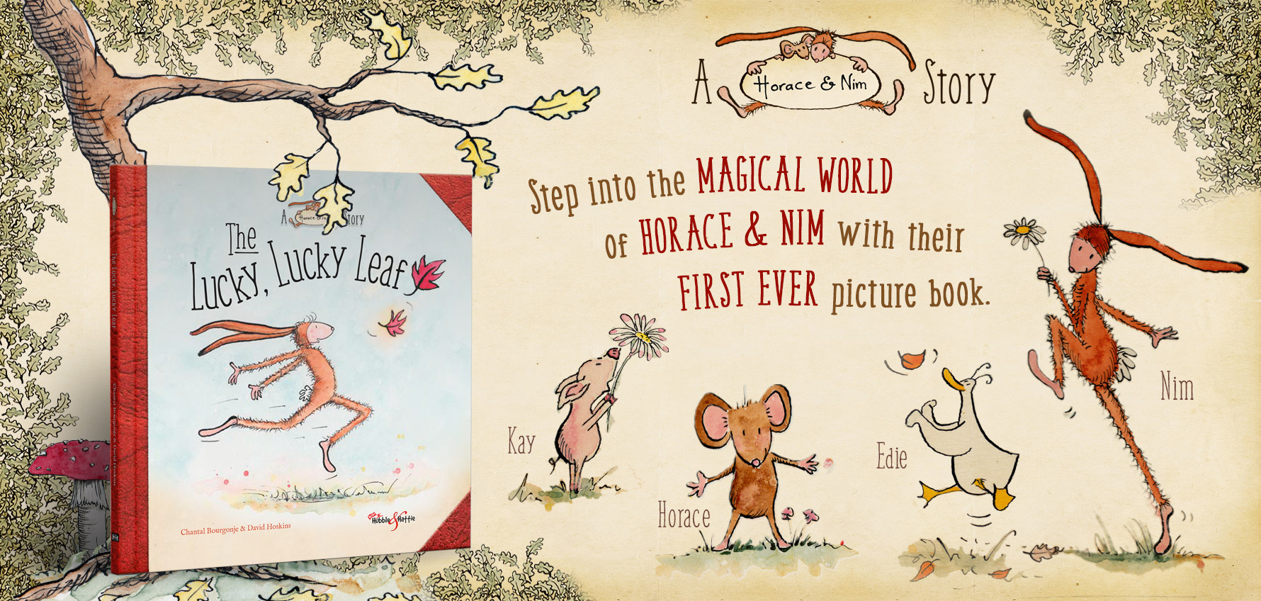 Step into the magical world of Horace & Nim in their first adventure … The Lucky, Lucky Leaf!