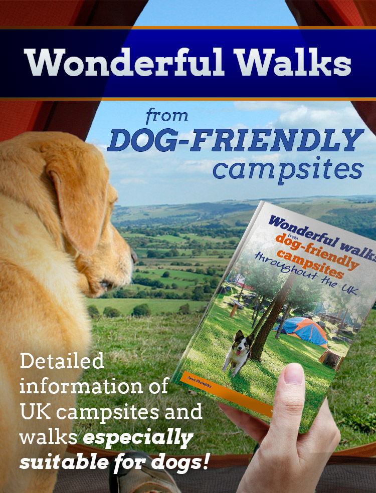 At last detailed information of campsites and walks especially suitable for dogs.