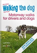 eHH4552 Walking the dog – Motorway walks for drivers and dogs