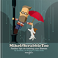 eHH5183 Mike & Scrabble Too – Further tips on training your Human